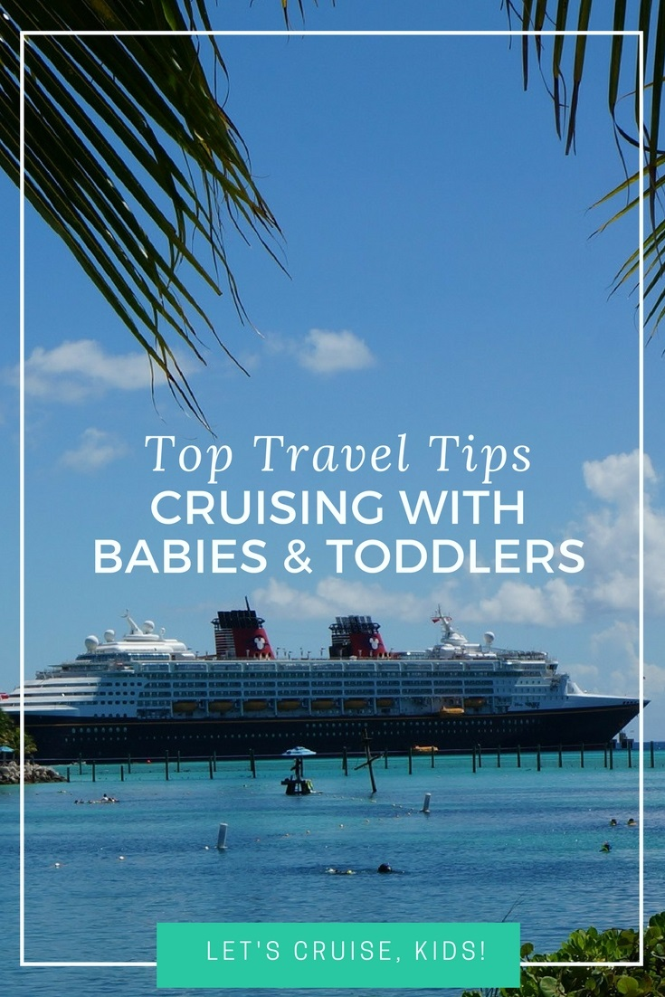 9 Tips For Cruising With A Baby Or Toddler Lets Cruise