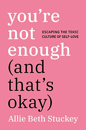 Book Review: You're Not Enough (And That's Okay)