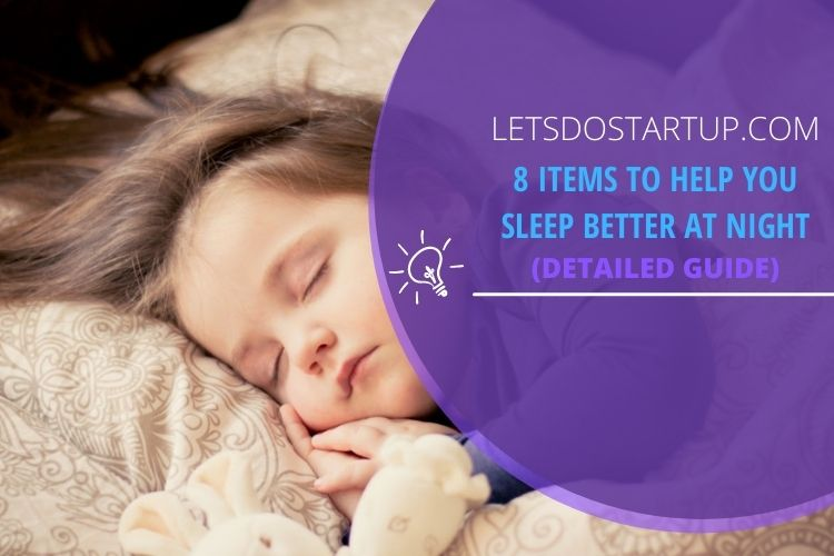 Items to Help You Sleep Better at Night