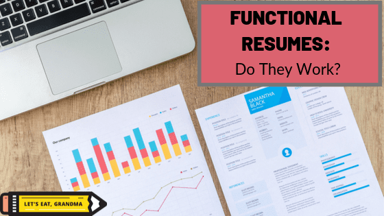 """A title displaying a laptop with an analytics sheet next to a printed out resume, with an alternate version of the article's title """"Functional Resumes: Do They Work?"""" in the top right corner and Let's Eat, Grandma's yellow pencil logo in the bottom left corner."""