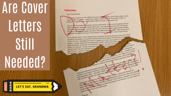 """An image of a cover letter torn in half with """"Do I Matter?"""" scrawled on it in red ink, accompanying by a title graphic bearing the article's title, """"Do I Need a Cover Letter for my Resume in 2019?"""" and Let's Eat, Grandma's yellow pencil logo."""