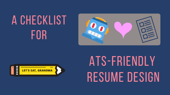 """A title graphic with an alternate version of the article's title: """"ATS Resume Design (Example + Infographic),"""" featuring Let's Eat, Grandma's yellow pencil logo in the bottom left corner."""