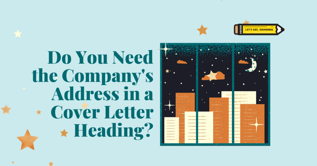"""A title graphic featuring an alternate version of the article's title: """"Do You Need the Company's Address in a Cover Letter Heading?"""""""