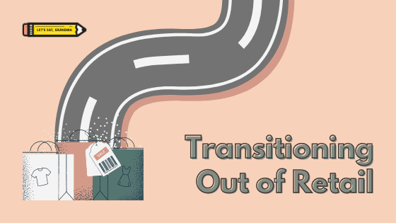 """A title graphic featuring Let's Eat, Grandma's yellow pencil logo and a version of the article's title: """"Transitioning Out of Retail""""."""