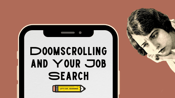 """A title graphic featuring a smartphone overlaid with with Let's Eat, Grandma's yellow pencil logo and an alternate version of the article's title: """"Doomscrolling and Your Job Search."""""""