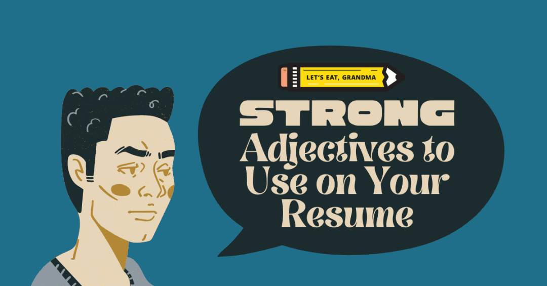 """A title graphic featuring Let's Eat, Grandma's yellow pencil logo and an alternate version of the article's title: """"Strong Adjectives for Your Resume"""""""