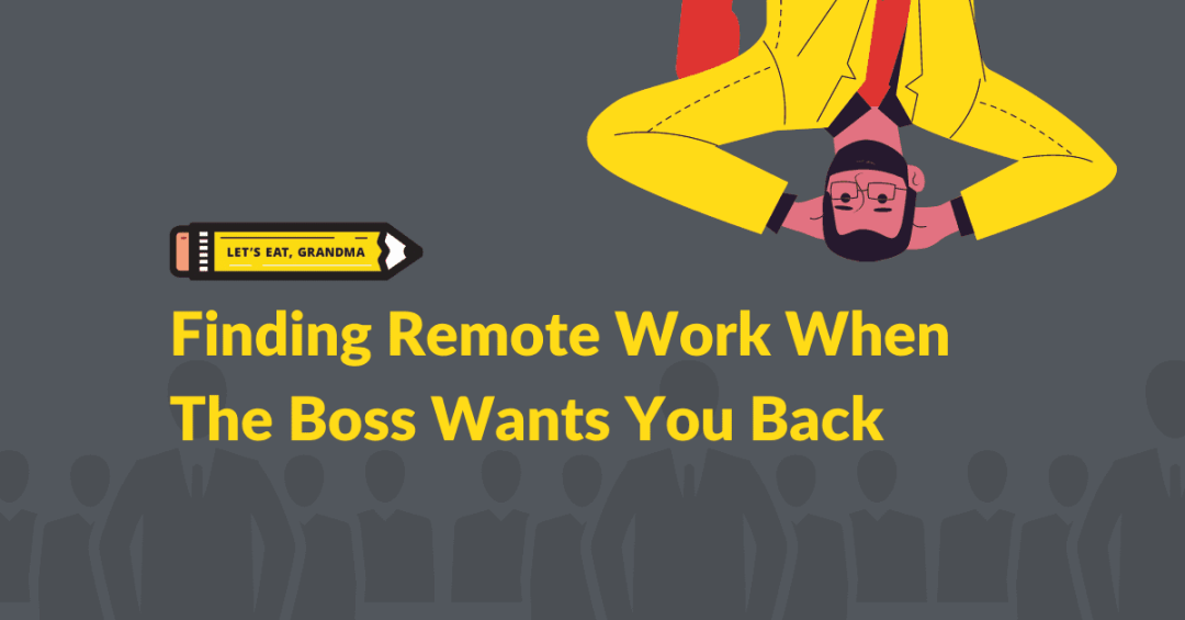 finding remote work when the boss wants you back