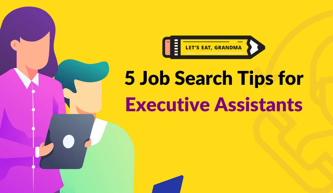 Top 5 Job Search Tips for Executive Assistants