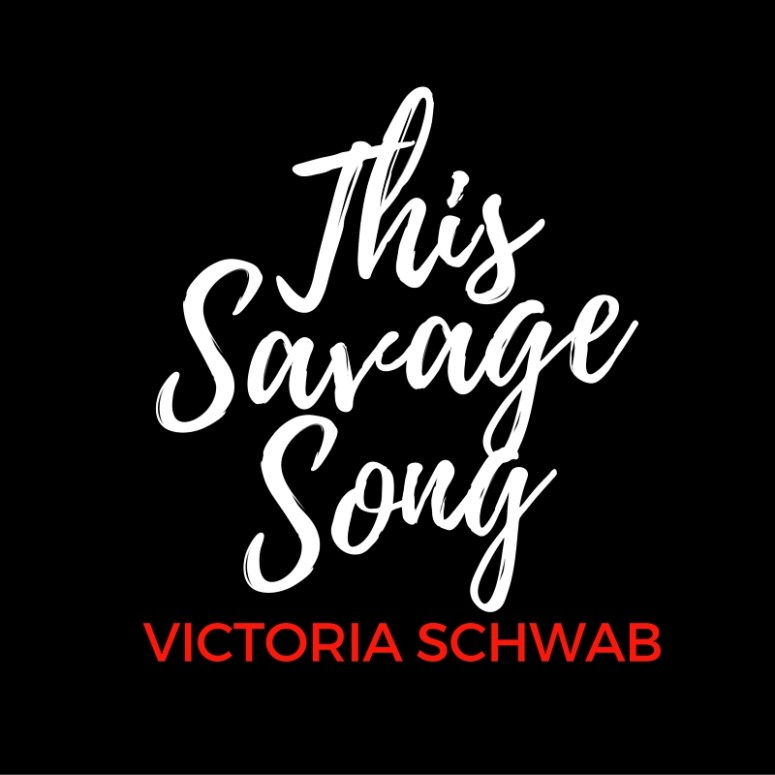 Let's Gab About: This Savage Song (ARC Review)