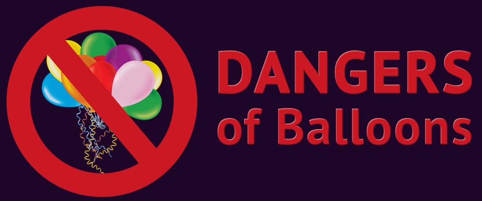 Danger of Balloons