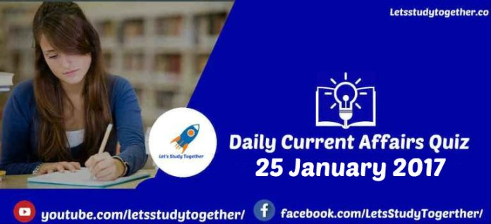 Daily Current Affairs Quiz - 25th January 2017