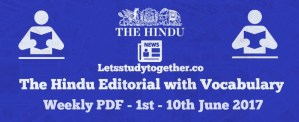 The Hindu Editorial with Vocabulary Weekly PDF – June 2017