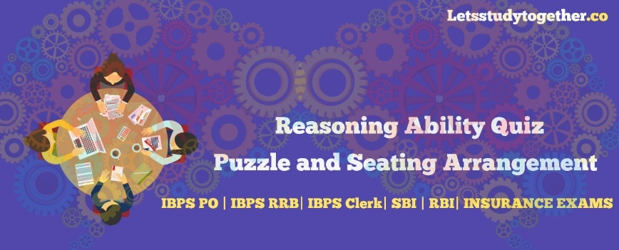 Puzzle and Seating Arrangement for IBPS Clerk 2017 : Set – 61