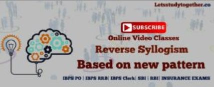 Online Reasoning Video Classes : Reverse Syllogism New Pattern