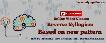 Online Reasoning Video Classes : Reverse Syllogism New Pattern