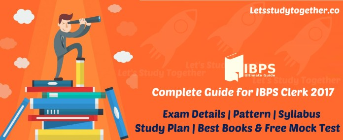 Complete Guide for IBPS Clerk 2017
