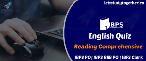 Reading Comprehension Exercises for IBPS PO Mains 2017