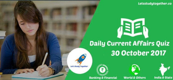 Daily Current Affairs Quiz 30th October 2017