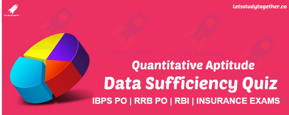 Quant : Data Sufficiency for IBPS Clerk Mains 2017 – Set-2