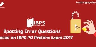 Spotting Error Questions Based on IBPS PO Prelims Exam 2017