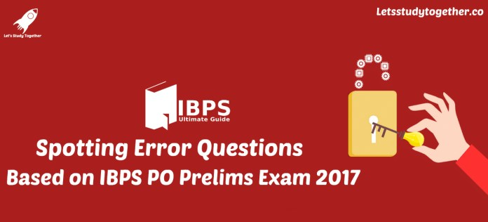 Spotting Error Questions Based on IBPS PO Prelims Exam 2017