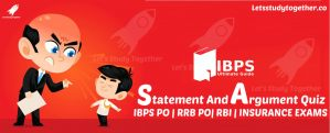 Statement And Argument Quiz for IBPS PO Mains