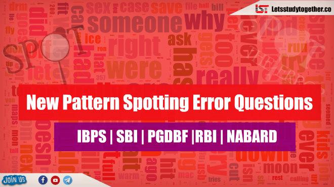New Pattern Spotting Error Questions for SBI Clerk & NABARD Grade A