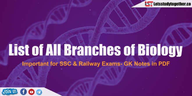 List of All Branches of Biology - GK Notes in PDF