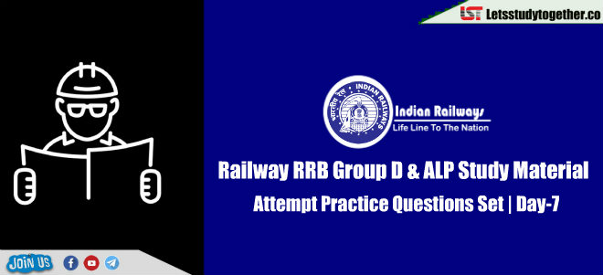Railway RRB Group D Study Material – Attempt Practice Questions Set | Day-7
