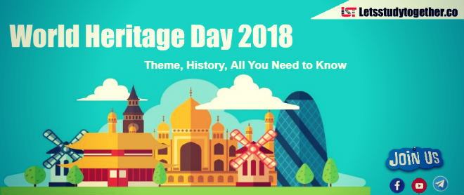 World Heritage Day 2018 – Theme, History, All You Need to Know