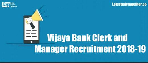 Vijaya Bank Clerk and Manager Recruitment 2018-19