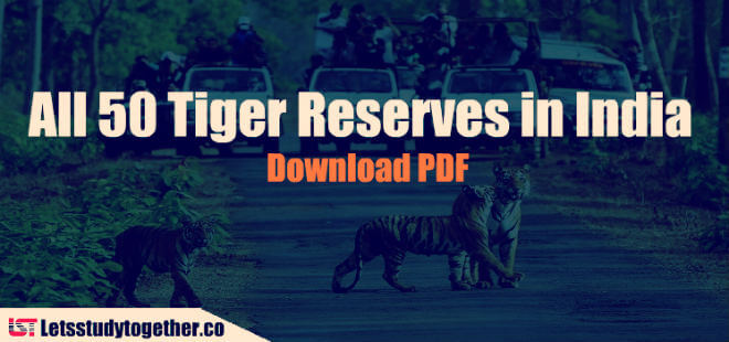 All 50 Tiger Reserves in India – Complete List   Download in PDF