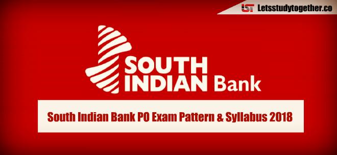 South Indian Bank PO Exam Pattern & Syllabus 2018