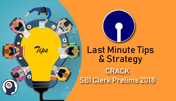 Last Minute Tips & Strategy to CRACK SBI Clerk Prelims 2018