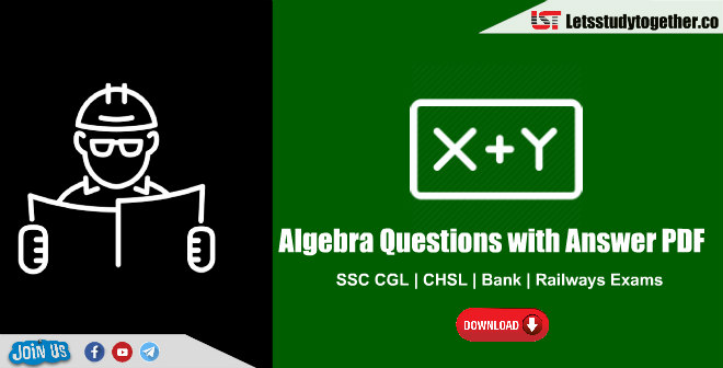 Algebra Questions with Answer PDF for SSC CGL 2018 – Download Free PDF