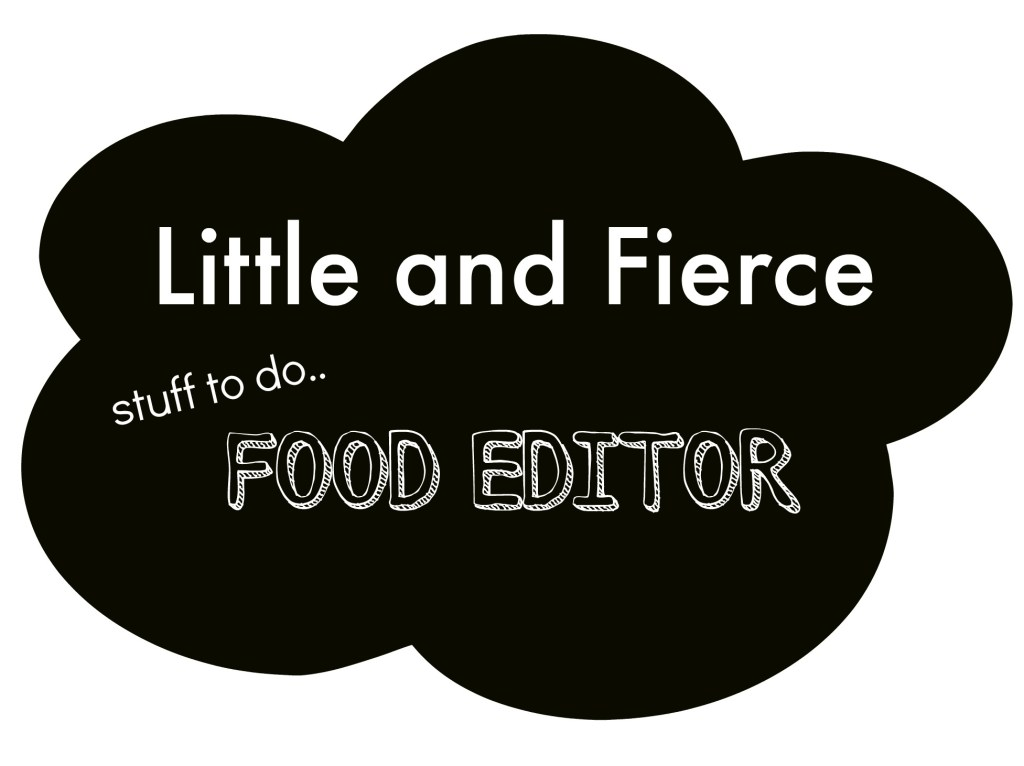 Little and Fierce Blog Food Editor