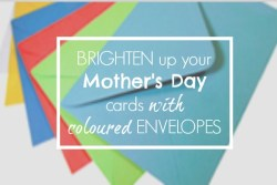 Brighten Up Your Mum's Mother's Day with Coloured Envelopes