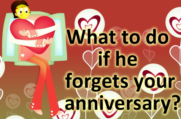 If he Forgets Anniversary