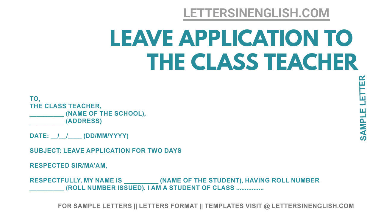 Write An Application To Your Class Teacher for Two Days Leave