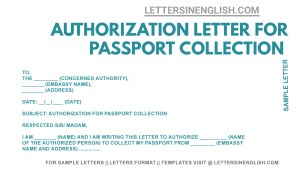 sample letter of authorization to collect passport from visa center, letter for authorization to collect passport on your behalf from embassy, sample authorization letter for passport collection