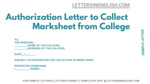sample letter to college for authorizing to collect marksheet, authorization letter to college for collection of marksheet, letter authorizing for collection of marksheet