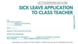simple sick leave letter to teacher, sample sick leave letter to class teacher from student, how to write a sick leave application to a school teacher