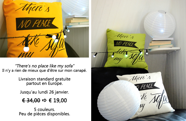 """Soldes - Les coussins """"There's no place like my sofa"""" à 19,00 Euro"""