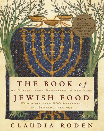 The Book of Jewish Food: A Refreshing (and Mouth-Watering) Ode to Jewish Cultural Diversity