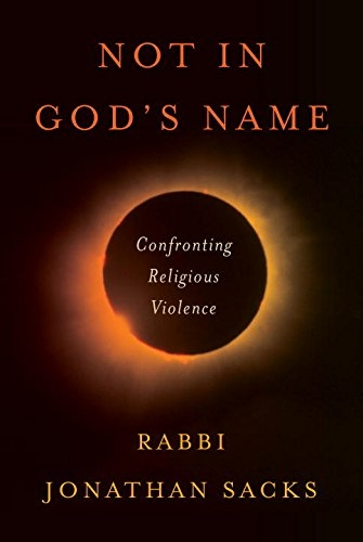 Not in God's Name: Rabbi Sacks Confronts Religious Violence