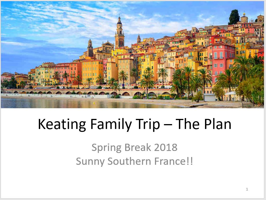 Riley and I are going to Sunny Southern France for Spring Break 2018.