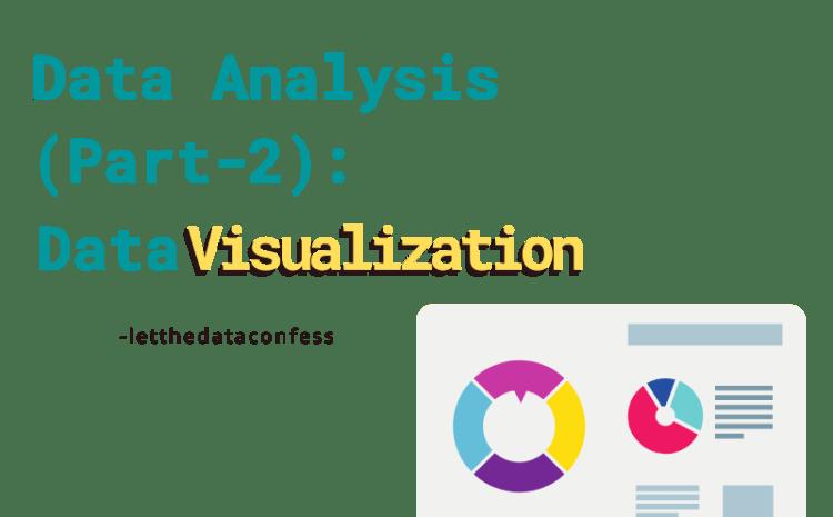 Data Analysis (Part-2): Data Visualization