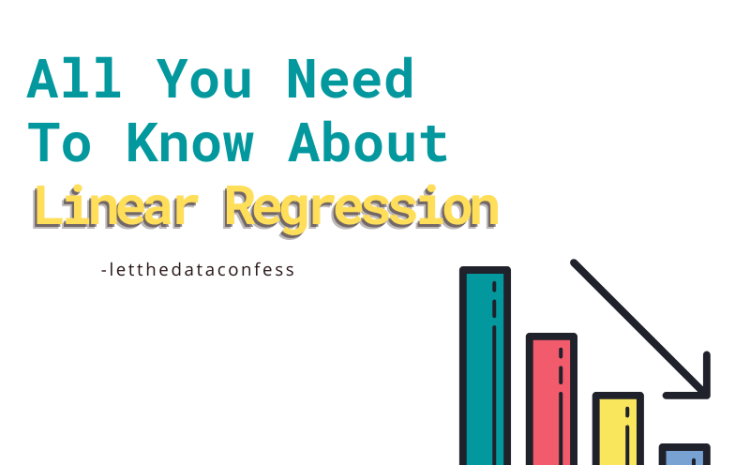 All you need to know about Linear Regression