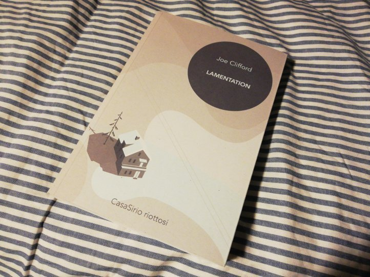 Lamentation, il libro di Joe Clifford Uuscito con CasaSirio editore.