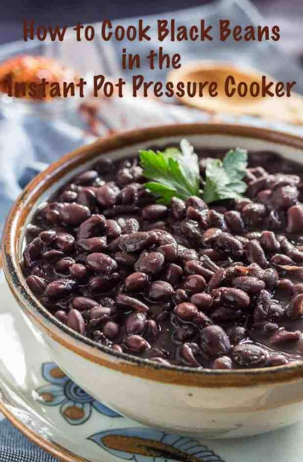 How to Cook Black Beans in the Instant Pot or stovetop Pressure Cooker. Details for successful bean cooking from scratch, including cook times for soaked and unsoaked beans, and quick release and natural pressure release. This recipe makes a delicious nutritious broth. #instantpot #pressurecooker #blackbeans #howto